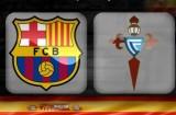 国王杯前瞻-巴塞罗那VS塞尔塔, 强韧客场将死磕巴萨